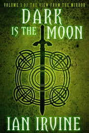 Dark is the Moon ebook by Ian Irvine