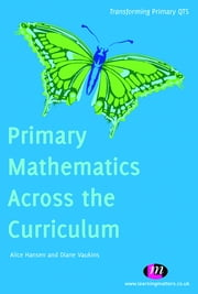 Primary Mathematics Across the Curriculum ebook by Diane Vaukins, Alice Hansen