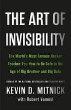 The Art of Invisibility ebook by Kevin Mitnick