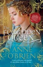 The Forbidden Queen ebook by Anne O'Brien