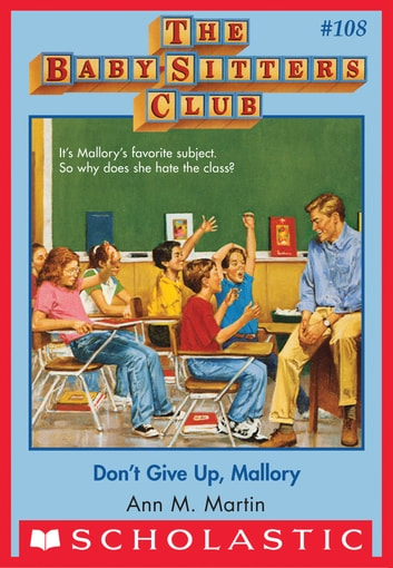 The Baby-Sitters Club #108: Don't Give Up, Mallory ebook by Ann M. Martin