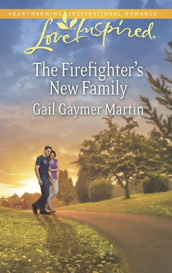 The Firefighter's New Family (Mills & Boon Love Inspired) eBook by Gail Gaymer Martin