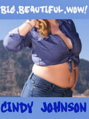 Big, Beautiful, Wow! ebook by Cindy Johnson