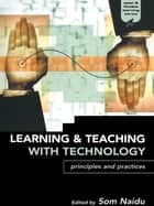 Learning and Teaching with Technology ebook by Som Naidu