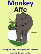 Bilingual Book in English and German: Monkey - Affe - Learn German Collection ebook by Colin Hann