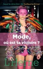 Mode, où est ta victoire ? ebook by Guillaume Erner