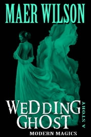 Wedding Ghost ebook by Maer Wilson