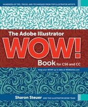 The Adobe Illustrator WOW! Book for CS6 and CC ebook by Steuer, Sharon
