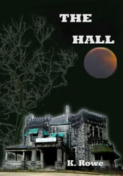 The Hall ebook by K. Rowe