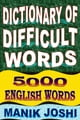 Dictionary of Difficult Words: 5000 English Words ebook by Manik Joshi