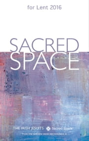 Sacred Space for Lent 2016 ebook by The Irish Jesuits