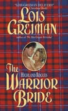 The Highland Rogues: Warrior Bride ebook by