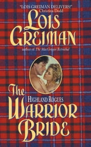 The Highland Rogues: Warrior Bride ebook by Lois Greiman