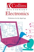 Electronics (Collins Dictionary of) ebook by Ian Sinclair