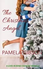 The Christmas Angel ebook by Pamela Gibson