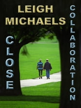 Close Collaboration ebook by Leigh Michaels