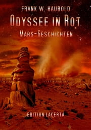 Odyssee in Rot - Mars-Geschichten ebook by Frank W. Haubold