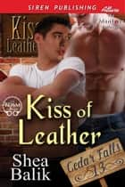 Kiss of Leather ebook by Shea Balik