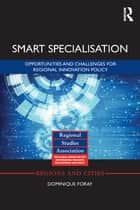 Smart Specialisation - Opportunities and Challenges for Regional Innovation Policy ebook by Dominique Foray