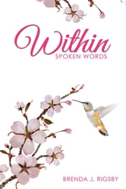Within - Spoken Words ebook by Brenda J. Rigsby