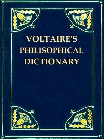 A Philosophical Dictionary, Volumes VII-VIII (of X) ebook by Voltaire