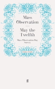 May the Twelfth - Mass Observation Day Survey ebook by Mass Observation