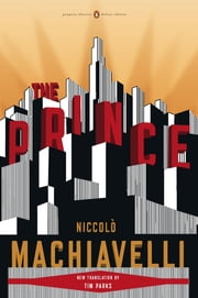 The Prince - (Penguin Classics Deluxe Edition) ebook by Niccolo Machiavelli,Tim Parks,Tim Parks