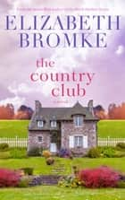 The Country Club - Gull's Landing, #3 ebook by Elizabeth Bromke