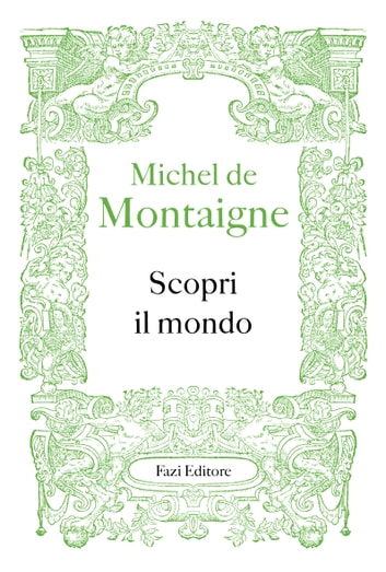 Scopri il mondo ebook by Michel de Montaigne