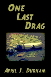 One Last Drag ebook by April J. Durham