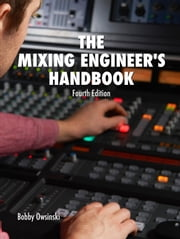 The Mixing Engineer's Handbook Fourth Edition ebook by Kobo.Web.Store.Products.Fields.ContributorFieldViewModel