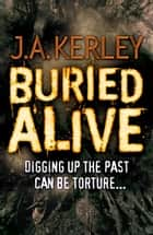Buried Alive (Carson Ryder, Book 7) ebook by J. A. Kerley