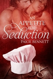An Appetite for Seduction ebook by Paige Bennett