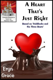 A Heart That's Just Right ebook by Eryn Grace