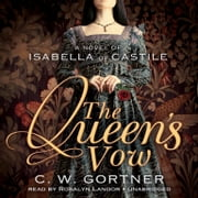 The Queen's Vow - A Novel of Isabella of Castile audiobook by C. W. Gortner