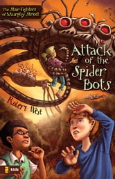 Attack of the Spider Bots - Episode II ebook by Robert West