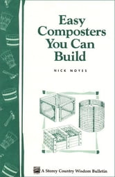 Easy Composters You Can Build - Storey's Country Wisdom Bulletin A-139 ebook by Nick Noyes