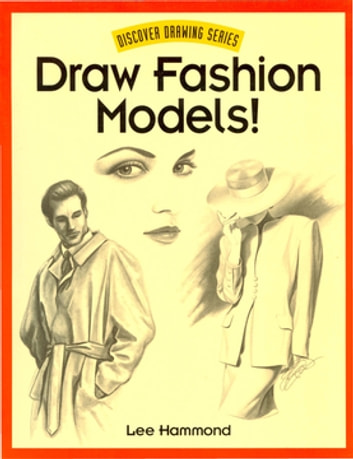 Draw fashion models ebook by lee hammond 9781440319570 rakuten kobo draw fashion models ebook by lee hammond fandeluxe Image collections