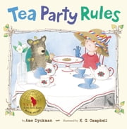 Tea Party Rules ebook by Ame Dyckman,K. G. Campbell