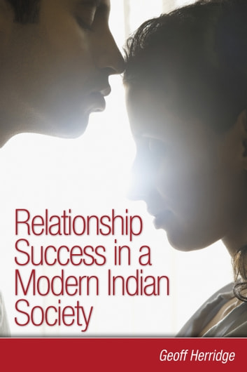Relationship Success in a Modern Indian Society ebook by Geoff Herridge
