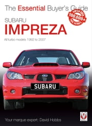 Subaru Impreza - The Essential Buyer's Guide ebook by David Hobbs