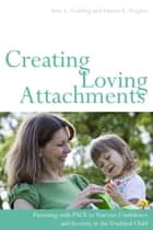 Creating Loving Attachments ebook by Kim Golding,Daniel Hughes