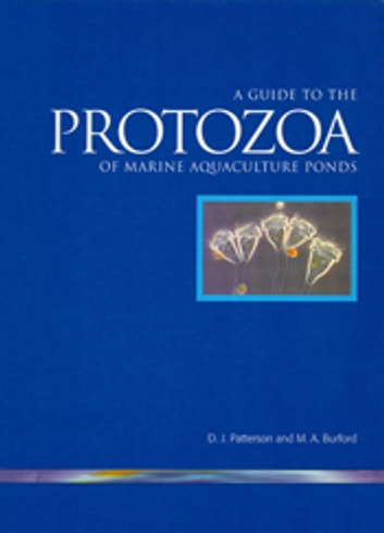 Guide to Protozoa of Marine Aquaculture Ponds ebook by DJ Patterson,MA Burford
