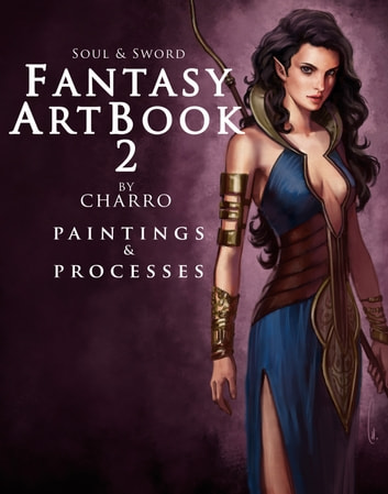 Fantasy Art Book 2: Paintings & Processes ebook by Javier Charro