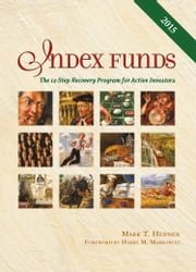 Index Funds - The 12-Step Recovery Program for Active Investors ebook by Mark T. Hebner