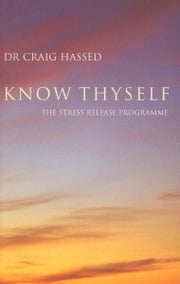 Know Thyself ebook by Craig Hassed