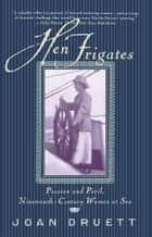 Hen Frigates ebook by Joan Druett
