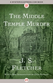 The Middle Temple Murder ebook by J. S. Fletcher,Otto Penzler