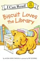 Biscuit Loves the Library 電子書 by Pat Schories, Alyssa Satin Capucilli
