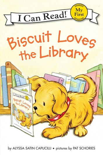 Biscuit Loves the Library ebook by Alyssa Satin Capucilli